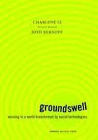 Download Groundswell: Winning in a World Transformed by Social Technologies