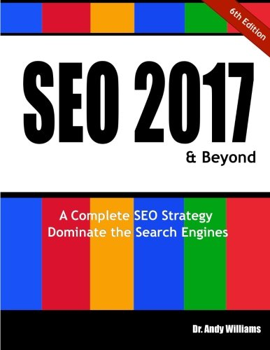 Download SEO 2017 & Beyond: A Complete SEO Strategy - Dominate the Search Engines!