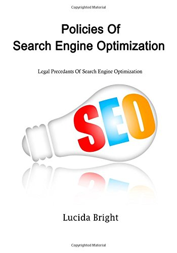 Download Policies Of Search Engine Optimization (Seo): Legal Precedants Of Search Engine Optimization (Seo)