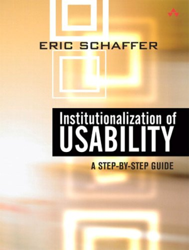 Download Institutionalization of Usability: A Step-by-Step Guide
