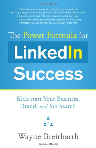 Download The Power Formula for Linkedin Success: Kick-start Your Business, Brand, and Job Search