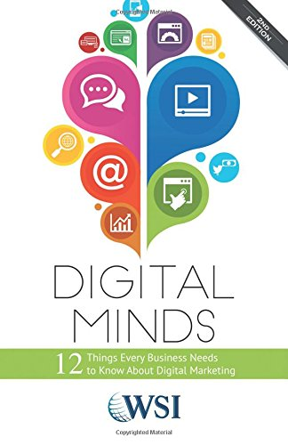 Download Digital Minds: 12 Things Every Business Needs to Know About Digital Marketing (2nd Edition)