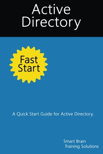Download Active Directory Fast Start: A Quick Start Guide for Active Directory