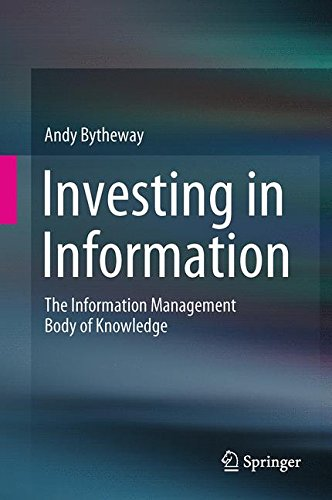 Download Investing in Information: The Information Management Body of Knowledge