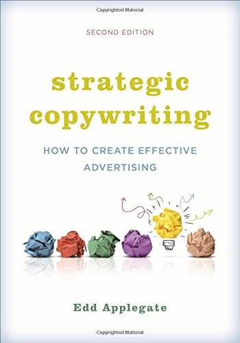Download Strategic Copywriting: How to Create Effective Advertising