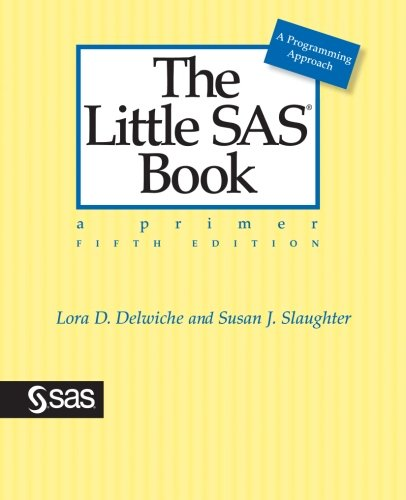Download The Little SAS Book: A Primer, Fifth Edition