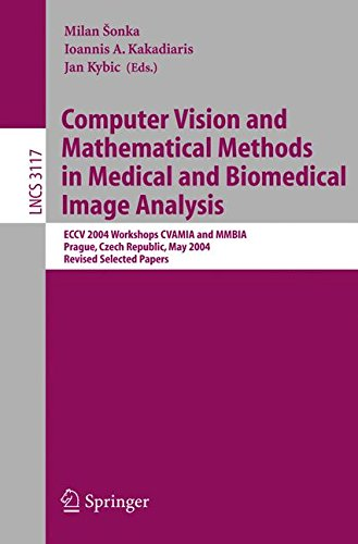 Download Computer Vision and Mathematical Methods in Medical and Biomedical Image Analysis: ECCV 2004 Workshops CVAMIA and MMBIA Prague, Czech Republic, May ... Papers (Lecture Notes in Computer Science)