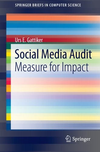 Download Social Media Audit: Measure for Impact (SpringerBriefs in Computer Science)