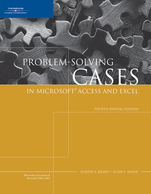 Download Problem-Solving Cases in Microsoft Access and Excel, Fourth Annual Edition