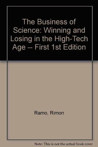 Download The Business of Science: Winning and Losing in the High-Tech Age -- First 1st Edition