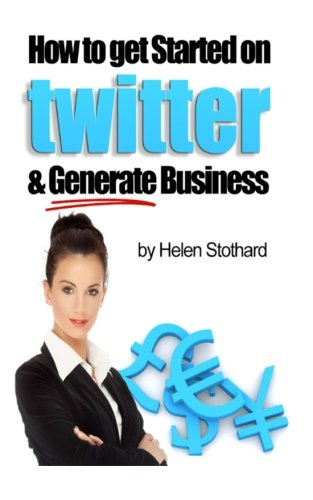 Download How to Get Started on Twitter and Generate Business