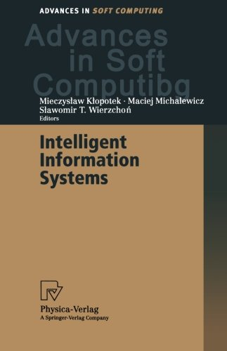 Download Intelligent Information Systems: Proceedings of the IIS'2000 Symposium, Bystra, Poland, June 12–16, 2000 (Advances in Intelligent and Soft Computing)