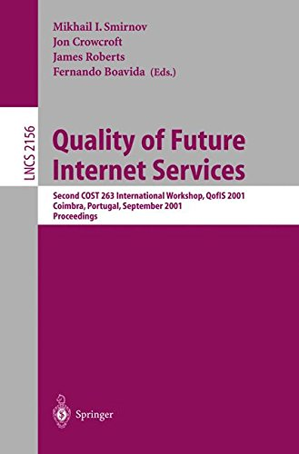 Download Quality of Future Internet Services: Second COST 263 International Workshop, Qofis 2001, Coimbra, Portugal, September 24-26, 2001. Proceedings (Lecture Notes in Computer Science)