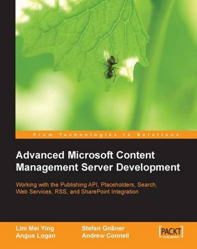 Download Advanced Microsoft Content Management Server MCMS: Working with the Publishing API, Placeholders, Search, Web Services, RSS, and Sharepoint Integration