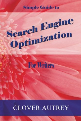 Download Search Engine Optimization for Writers: A Simple Guide