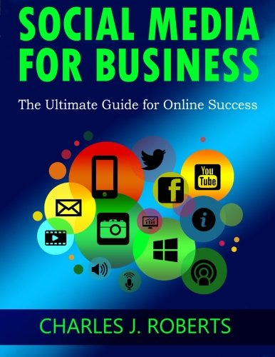 Download Social Media For Business: The Ultimate Guide for Online Success