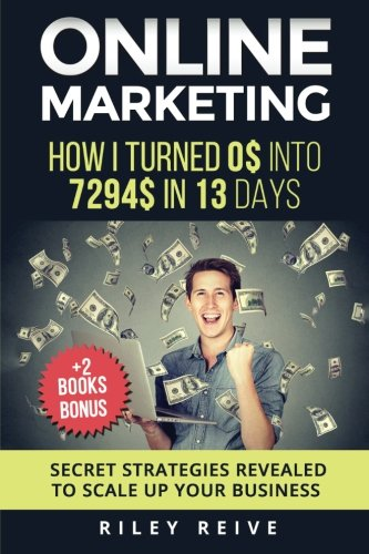 Download Online Marketing: How I turned 0$ into 7294$ in 13 days (+2 BOOKS BONUS: The 9 deadly mistakes - The ultimate mind-set) | Scale up your business |
