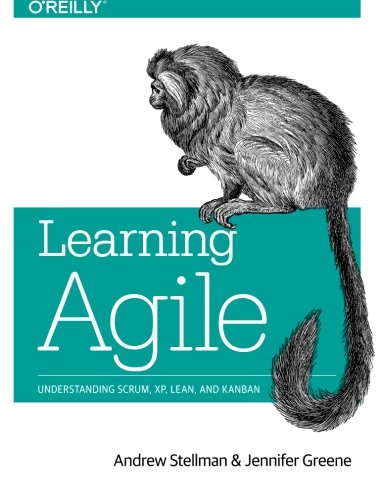 Download Learning Agile: Understanding Scrum, XP, Lean, and Kanban