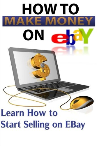 Download Ebay: Start Selling On Ebay & Making Money Online