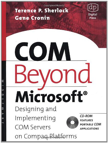 Download COM Beyond Microsoft: Designing and Implementing COM Servers on Compaq Platforms (HP Technologies)