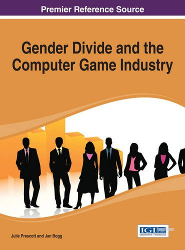 Download Gender Divide and the Computer Game Industry