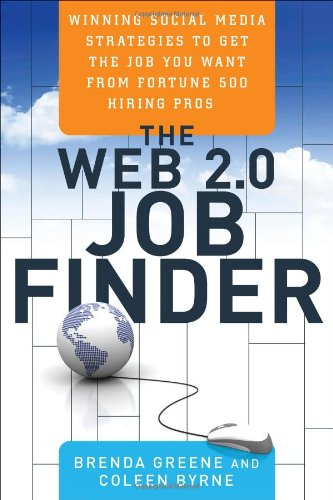 Download The Web 2.0 Job Finder: Winning Social Media Strategies to Get the Job You Want From Fortune 500 Hiring Pros