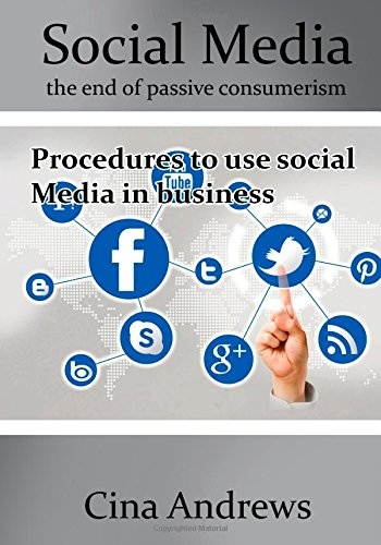 Download Social media the end of passive consumerism: Procedures to use social Media in business