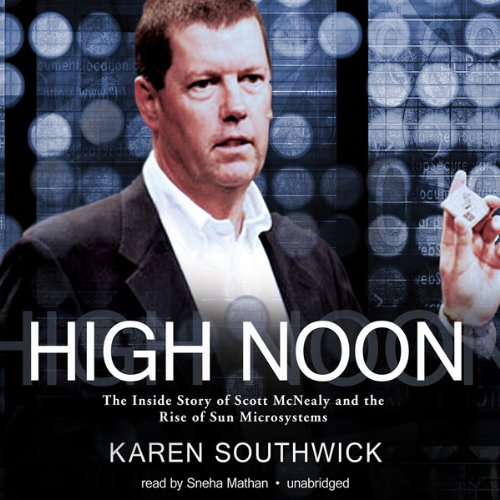 Download High Noon: The Inside Story of Scott McNealy and the Rise of Sun Microsystems