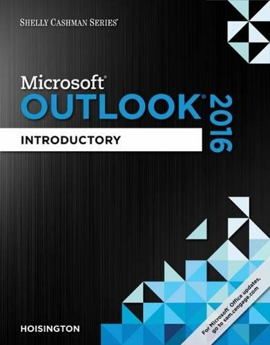 Download Shelly Cashman Series Microsoft Office 365 & Outlook 2016: Introductory