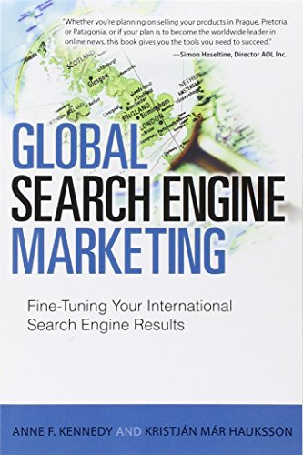 Download Global Search Engine Marketing: Fine-Tuning Your International Search Engine Results (Que Biz-Tech)