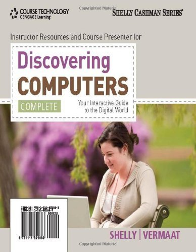 Download Discovering Computers, Complete Your Interactive Guide to the Digital World [Shelly Cashman] by Shelly, Gary B., Vermaat, Misty E. [Course Technology,2011] [Paperback]