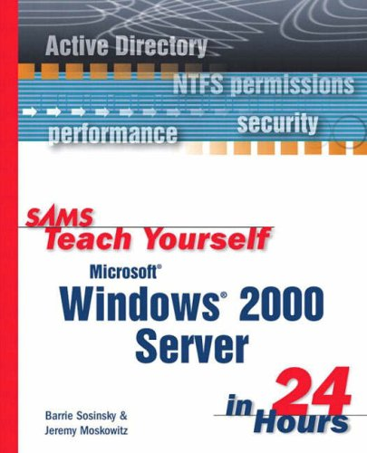 Download Sams Teach Yourself Microsoft Windows 2000 Server in 24 Hours