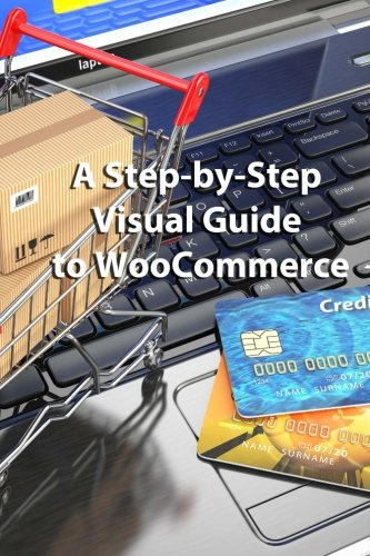 Download A Step-by-Step Visual Guide to WooCommerce