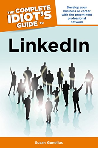 Download The Complete Idiot's Guide to LinkedIN (Complete Idiot's Guides (Computers))