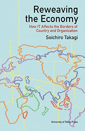 Download Reweaving the Economy: How IT Affects the Borders of Countries and Organizations