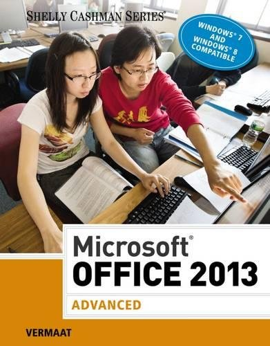 Download Microsoft Office 2013: Advanced (Shelly Cashman Series)