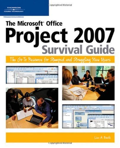 Download The Microsoft Office Project 2007 Survival Guide by Bucki, Lisa A.. (Cengage Learning PTR,2007) [Paperback]