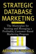 Download Strategic Database Marketing: The Masterplan for Starting and Managing a Profitable, Customer-Based Marketing Program