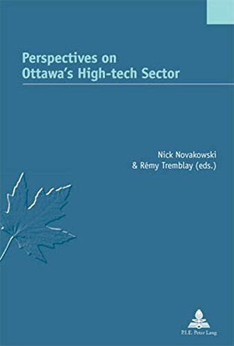 Download Perspectives on Ottawa's High-tech Sector (Études canadiennes – Canadian Studies)