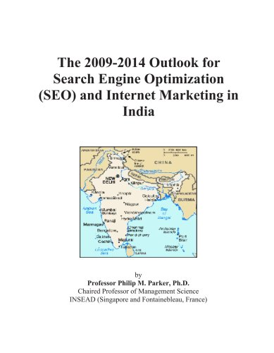 Download The 2009-2014 Outlook for Search Engine Optimization (SEO) and Internet Marketing in India