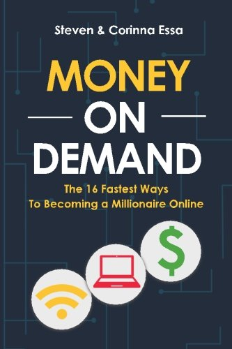 Download Money On Demand: The 16 Fastest Way to Becoming a Millionaire Online