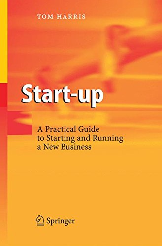 Download Start-up: A Practical Guide to Starting and Running a New Business