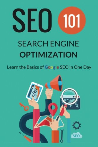Download Search Engine Optimization - SEO 101: Learn the Basics of Google SEO in One Day