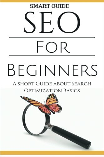 Download Seo: SEO 101 - SEO Tools for Beginners - Search Engine Optimization Basic Techniques - How to Rank your website (SEO Secrets - Search Engine ... - SEO 2015 - Website Ranking) (Volume 1)