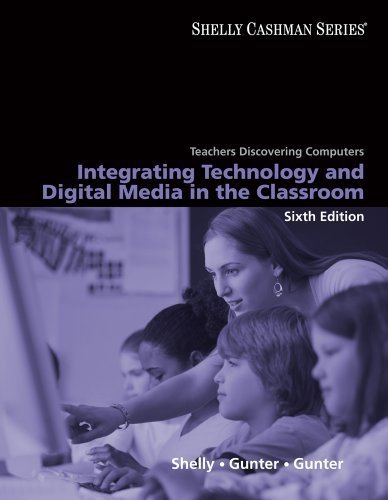 Download Teachers Discovering Computers Integrating Technology and Digital Media in the Classroom by Shelly, Gary B., Gunter, Glenda A., Gunter, Randolph E. [Course Technology,2009] (Paperback) 6th Edition