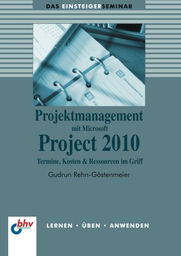 Download Projektmanagement mit Microsoft Project 2010 (German Edition)