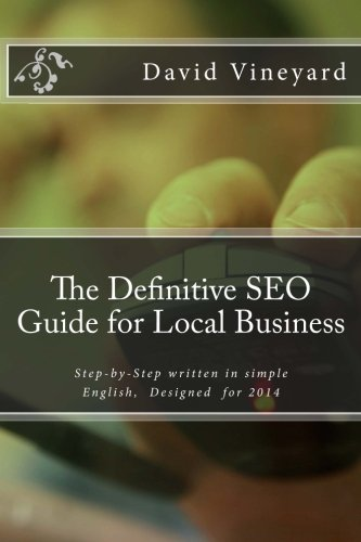 Download The Definitive SEO Guide for Local Business: Step-by-Step written in simple English, Designed for 2014
