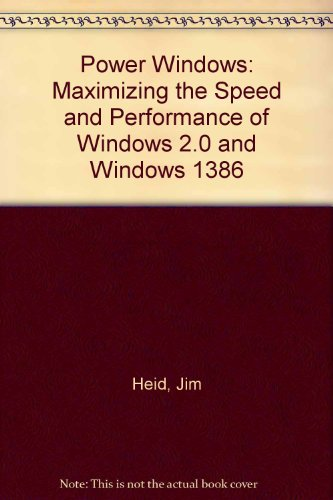 Download Power Windows: Maximizing the Speed and Performance of Windows 2.0 and Windows 1386