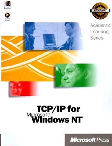 Download Microsoft TCP/IP Training : Hands-On, Self-Paced Training for Internetworking Microsoft TCP/IP on Microsoft Windows NT 4.0 (Academic Learning)
