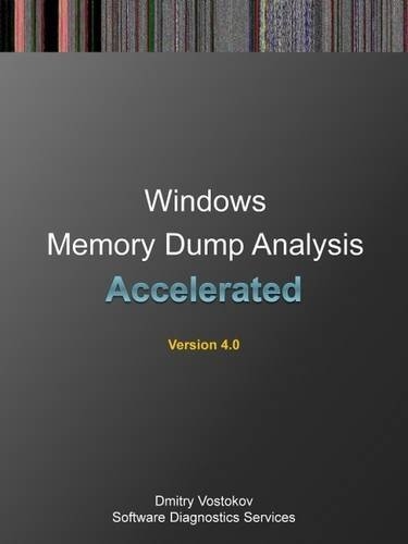 Download Accelerated Windows Memory Dump Analysis: Training Course Transcript and Windbg Practice Exercises with Notes, Fourth Edition
